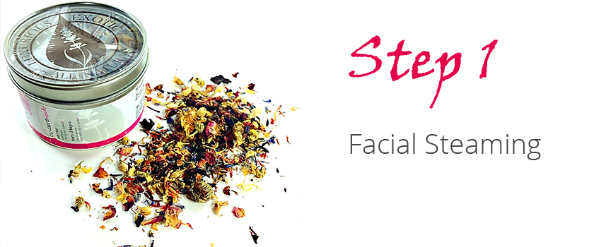 Step 1 - Facial Steaming